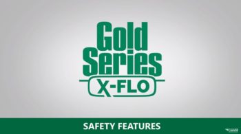 Safety Features for the Gold Series X-Flo