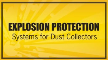 Explosion Protection Systems for Dust Collectors